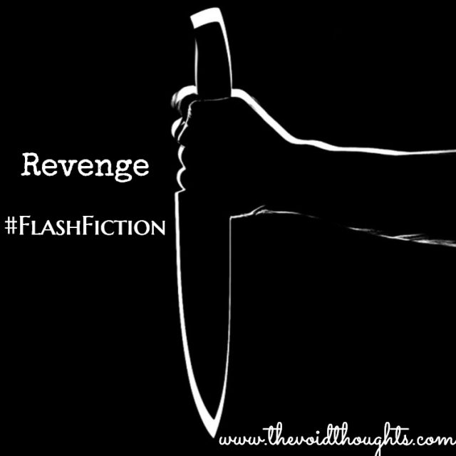 Revenge #wordsmatter #flashfiction